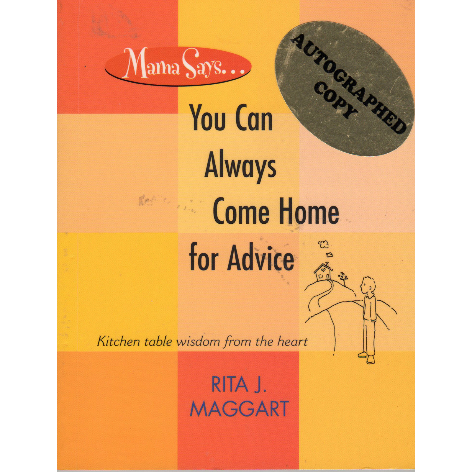Rita J. Maggart Mama Says...you Can Always Come Home For Advice Book Autographed