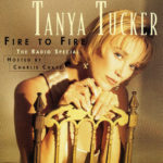 Tanya Tucker Fire To Fire Radio Special CD