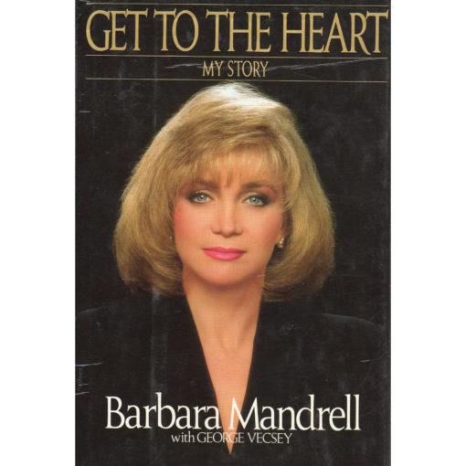 Barbara Mandrell Get To The Heart Book Autographed Signed