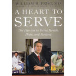 BILL FRIST A Heart To Serve