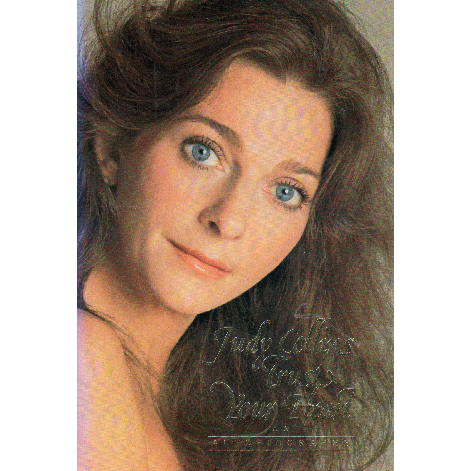 JUDY COLLINS Trust Your Heart An Autobiography Autographed Signed