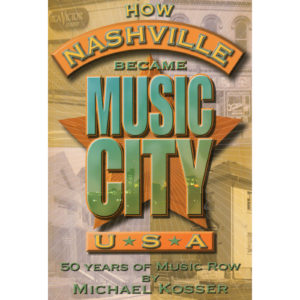 How Nashville Became Music City USA Book