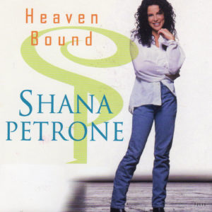 Shana Petrone Cd single Heaven Bound