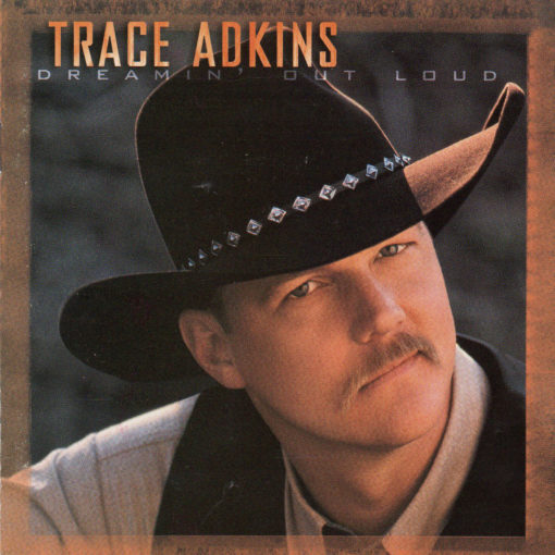 TRACE ADKINS Dreamin' Out Loud CD