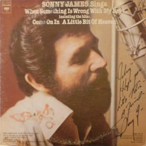 SONNY JAMES Sings When Something Is Wrong With My Baby LP Autographed Signed